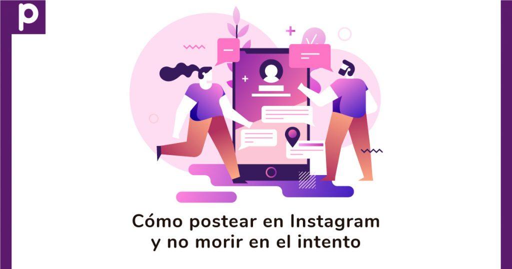Cómo postear en Instagram y no fracasar en el intento