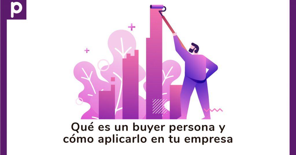 Descubre qué es un buyer persona y cómo aplicarlo