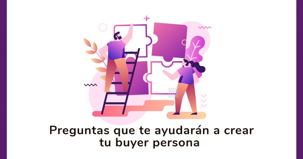 Top 20 preguntas para crear un buyer persona