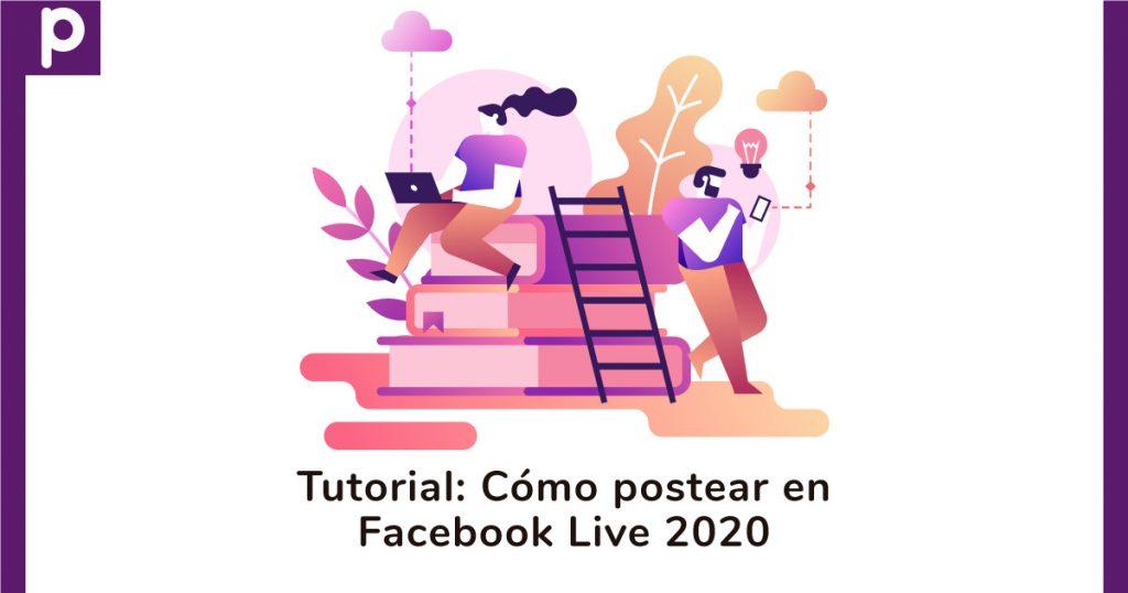 Tutorial: Cómo postear en Facebook Live 2020